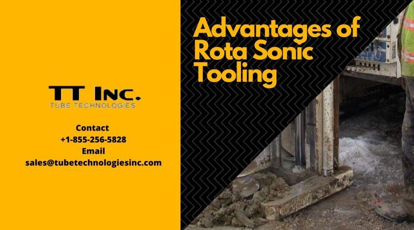 Advantages of Rota Sonic Tooling-min